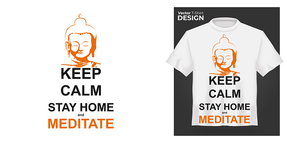 T-shirt mock up with Buddha head print. 3d realistic shirt template. White tee mockup, front view design, Keep calm stay home and meditate slogan. Vector illustration