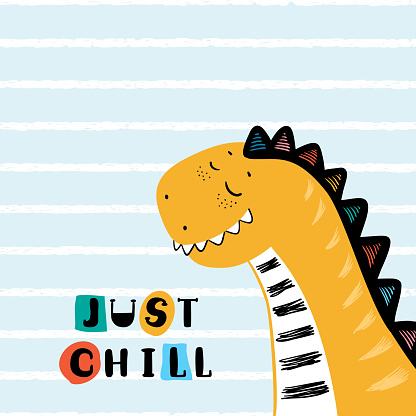 """T-shirt print design for kids fashion with Cute Dinosaur and """"Just Chill"""" Phrase. Cheerful Dinosaur Cartoon Animal vector illustration. Print or Poster for Children"""