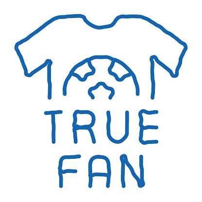 T-shirt True Fan doodle icon hand drawn illustration