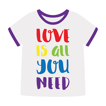 T-shirt with the phrase Love is all you need. Rainbow colors. LGBTQ Pride Month. Sticker, decorative element isolated on a white background. Vector illustration.