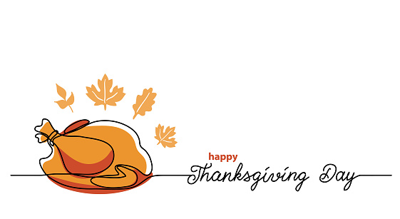 Turkey dinner Thanksgiving Day line art background. Simple vector web banner. One continuous line drawing with lettering and turkey sketch