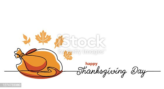 Turkey dinner Thanksgiving Day line art background. Simple vector web banner. One continuous line drawing with lettering and turkey sketch.