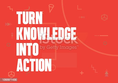 Turn Knowledge Into Action. Inspiring Creative Motivation Quote Poster Template. Vector Typography - Illustration