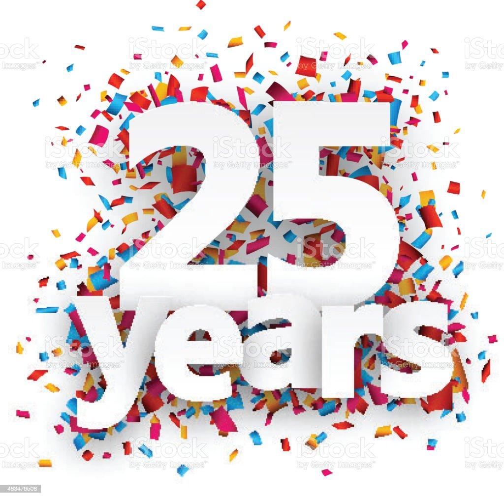 Twenty five years paper confetti sign