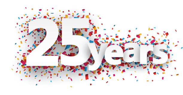 bildbanksillustrationer, clip art samt tecknat material och ikoner med twenty five years paper confetti sign - 25 29 år
