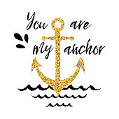 Typographic banner with phrase You are my anchor decorated golden anchor, seashells, wave. St. Valentines day card