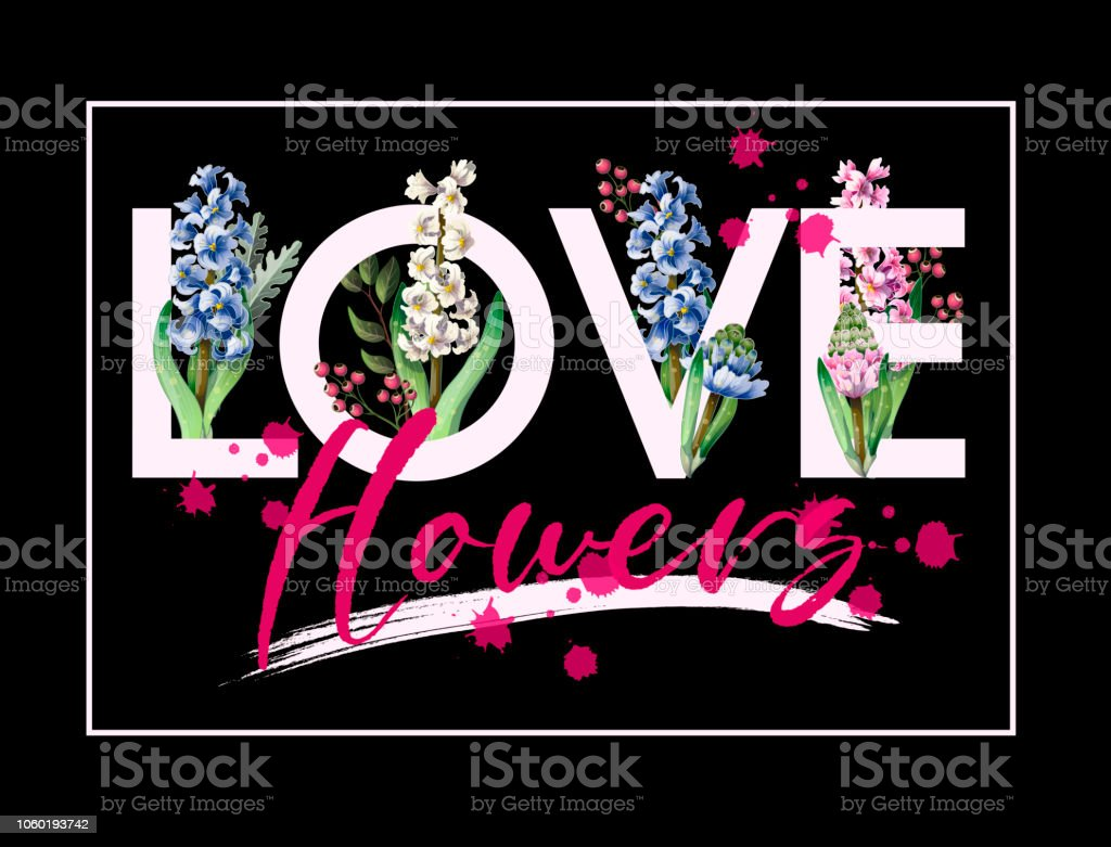Typographical print for t-shirt with flowers hyacinths and slogan. Vector vector art illustration