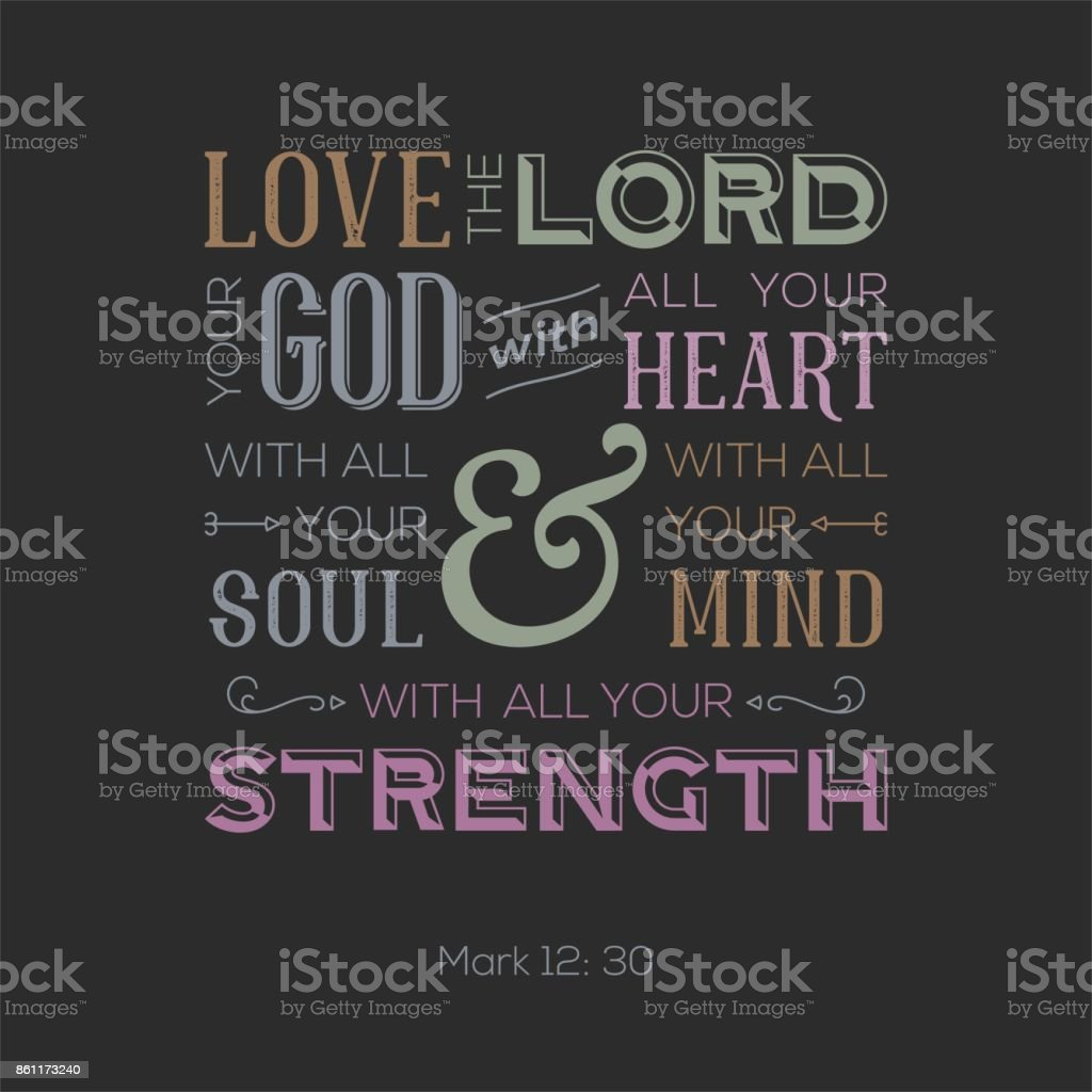 typography of bible quote for print or use as poster, love the lord your god with all your heart from Mark vector art illustration