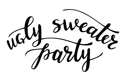 ugly sweater party hand lettering. Winter season and Christmas holidays quotes and phrases for cards, banners, posters, mug, scrapbooking, pillow case, phone cases and clothes design.