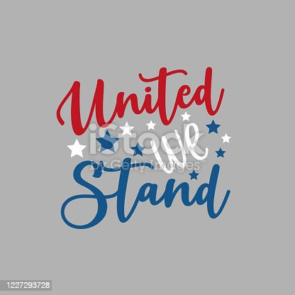 United We Stand -Happy Independence Day July 4 lettering design illustration.