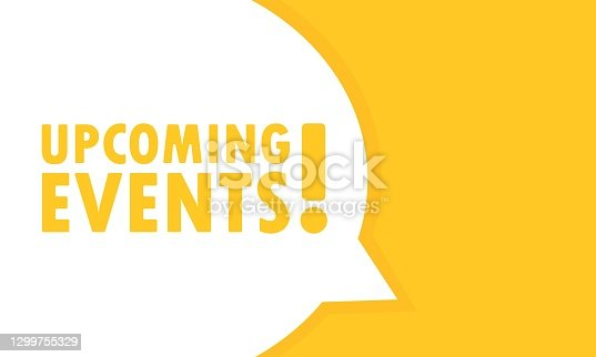 istock Upcoming events speech bubble banner. Can be used for business, marketing and advertising. Vector EPS 10. Isolated on white background 1299755329