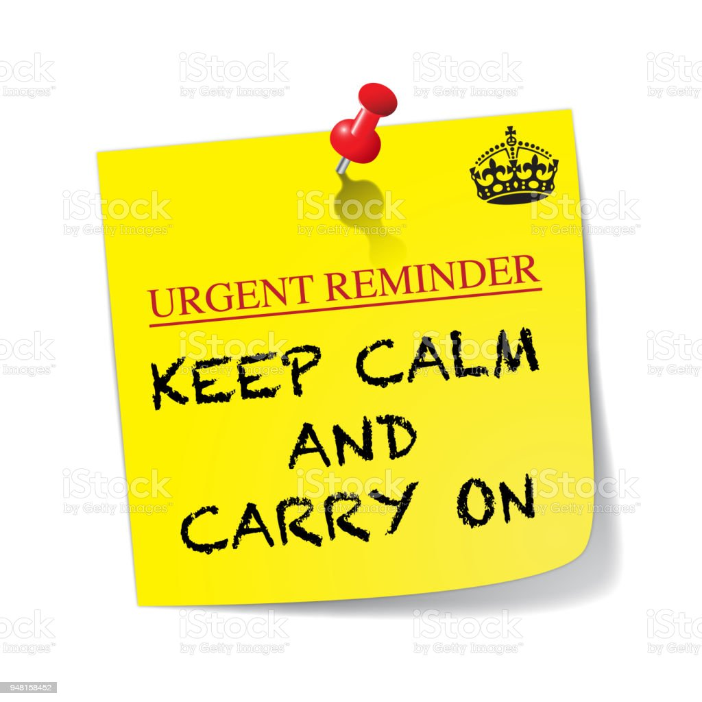 Urgent Reminder Keep Calm And Carry On Sticky Note With Pin Stock ...