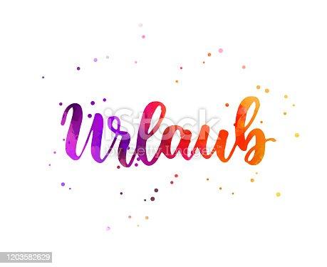 istock Urlaub - watercolor lettering 1203582629