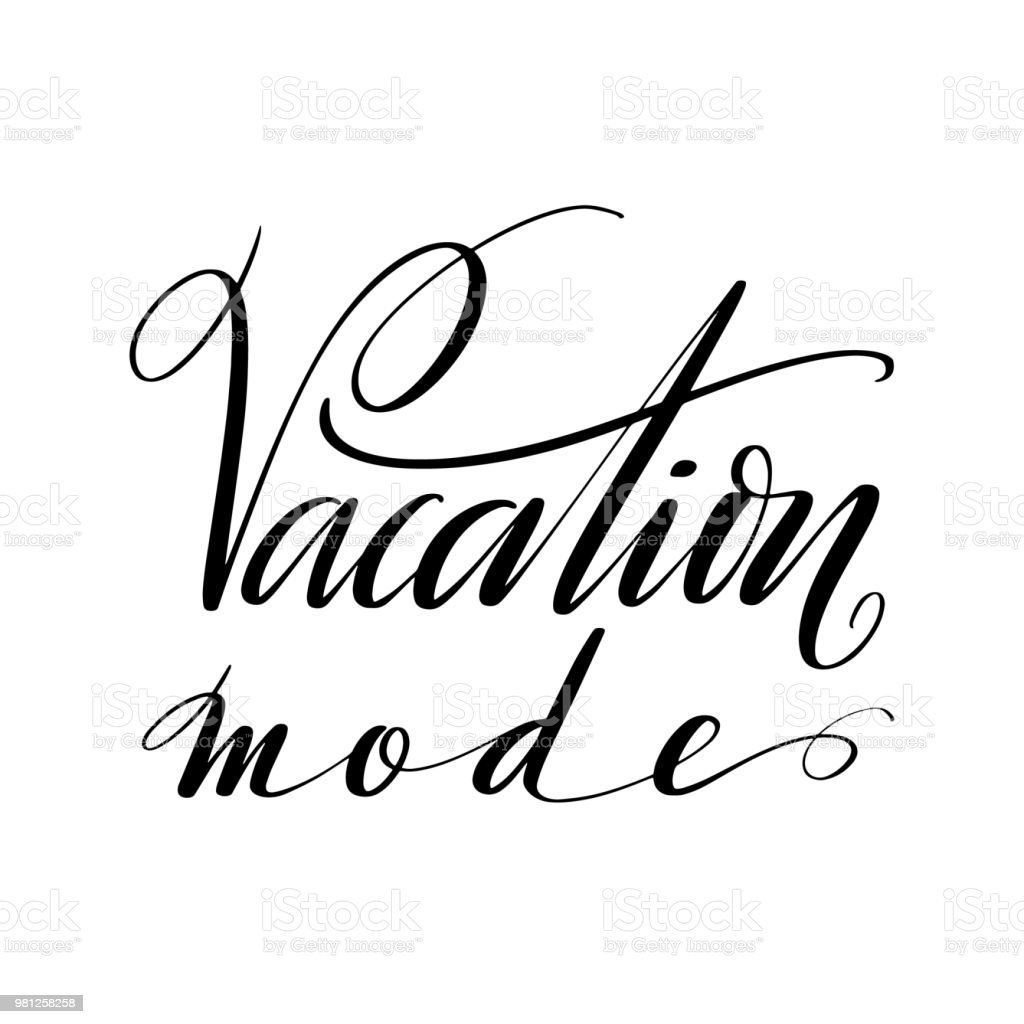 Vacation Mode Words Hand Drawn Creative Calligraphy And Brush Pen