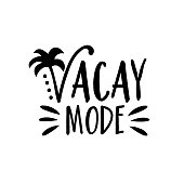 Vacay Mode- saying with palm tree. Good for poster, banner, textile print, home decor, and gift design.