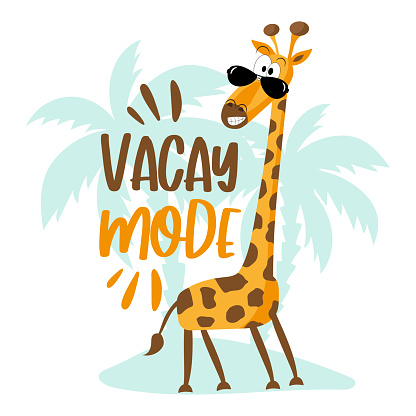 Vacay mode - Summer slogan with cartoon giraffe in island.