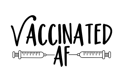 Vaccinated AF - funny text with vaccine.