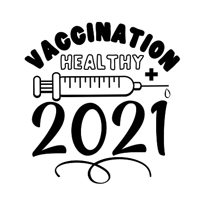 Vaccination Healthy 2021- New Year greeting and vaccine logo in covid-19 pandemic self isolated period.