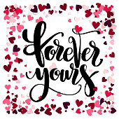 Valentine s Day creative artistic hand drawn card. Vector illustration. Wedding, love, romantic template. Forerver yours words surrounded by hearts.