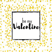 Valentines day card with gold glitter hearts. February 14th. Vector confetti for valentines day card template. Grunge hand drawn texture.
