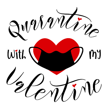 Valentines Day funny design. Handwritten calligraphy lettering quote Quarantine with my Valentine with masked heart. Holiday print for t-shirt, poster, card or sticker. Red and black isolated on white