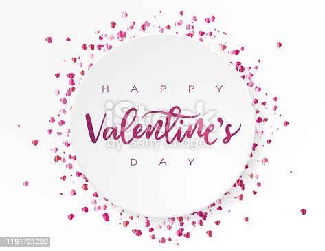 Simple white circle above scattered heart shaped glitter. Hand lettered Valentine's day greeting. EPS10 vector illustration, global colors, easy to modify.