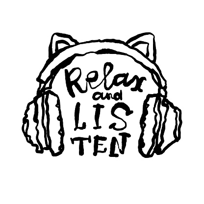 Vector abstract headphones and text: relax and listen. Hand drawing, musical print design for textiles, t-shirt, poster. Typography design, lettering.