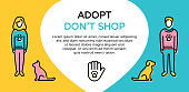 Vector Adopt Don't Shop design poster with dog, cat, paw. Don't Buy.Color banner showing animal adoption, homeless pet help. Line icon illustration with man, woman and helping hand with place for text