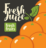 Vector banner or label for fresh juice in retro style. Illustration for natural product with calligraphic inscription and oranges on the black background