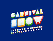 Vector Bright poster Carnival Show with Uppercase Font. Original colorful Alphabet
