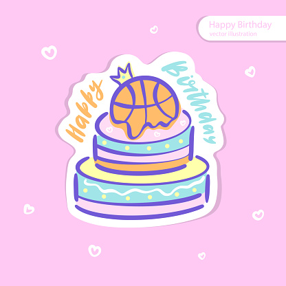 Vector bright sticker with cake for kids design. Illustration for basketball on a pink background. Typography design for holiday, birthday.