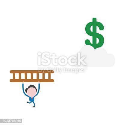 Vector illustration businessman character running and carrying wooden ladder to reach dollar symbol on cloud.