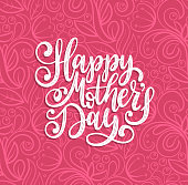 Vector calligraphic inscription Happy Mothers Day. Hand lettering illustration on abstract background for greeting card.