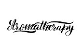 Inspirational handwritten brush lettering aromatherapy. Vector calligraphy illustration isolated on white background. Typography for banners, badges, postcard, t-shirt, prints, posters