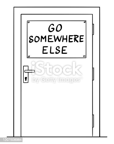 Vector cartoon drawing conceptual illustration of simple door with go somewhere else sign. Concept of immigration and xenophobia.