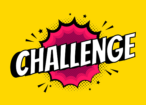 Vector challenge sign. Pop art comic speech bubble with expression text competition. Bright dynamic cartoon splash illustration isolated on yellow background