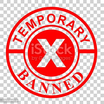 istock Vector Clean Red Rubber Stamp, Temporary Banned, at transparent effect background 1303384315