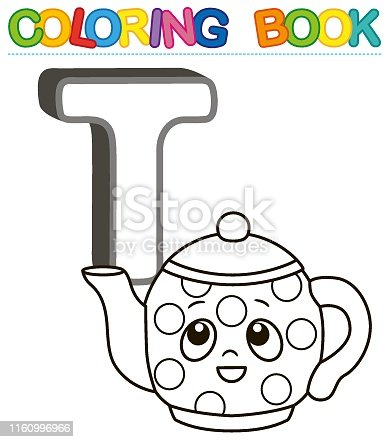istock Vector coloring book alphabet with capital letters of the English and cute cartoon animals and things. Coloring page for kindergarten and preschool. Cards for learning English. Letter T. Teapot 1160996966