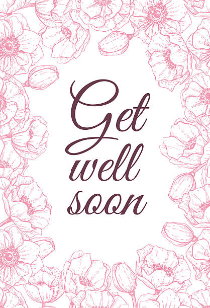 vector get well soon friendly card with delicate flower frame. - get well soon stock illustrations, clip art, cartoons, & icons