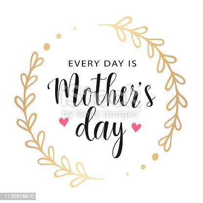 istock Vector greeting card. Every day is Mother's Day. 1135816610