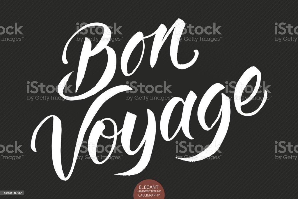 Vector dessinés à la main lettrage Bon Voyage. Calligraphie manuscrite élégante et moderne. Vector illustration d'encre. Voyage heureux. Affiche de typographie sur fond sombre. Pour les cartes, invitations, photos etc. - Illustration vectorielle