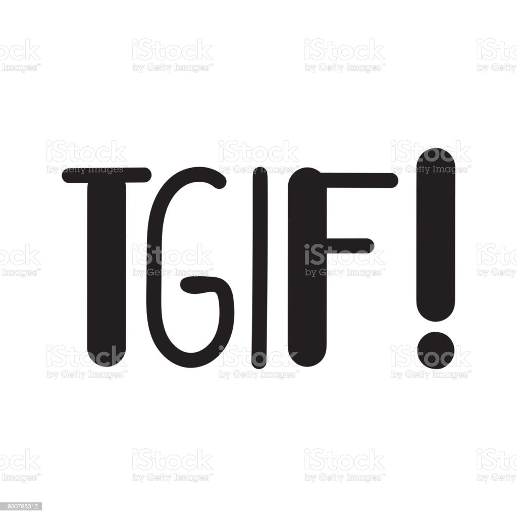royalty free tgif clip art vector images illustrations istock rh istockphoto com tgif clip art and pictures funny tgif clipart