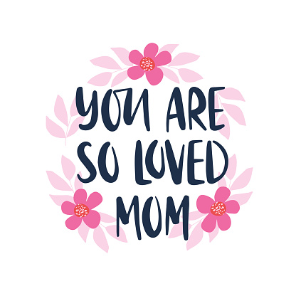 Vector hand drawn lettering quote. Mother's day holiday greeting card template.