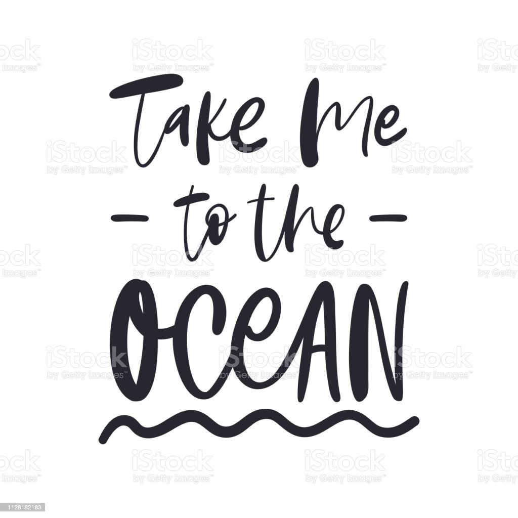Vector Hand Drawn Quote Take Me To The Ocean Summer Lettering For Tshirts Bags Cards Posters Ink Illustration Stock Illustration Download Image Now Istock