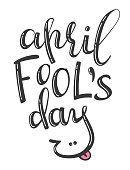 April Fool's Day - hand drawn lettering phrase, vector illustration for greeting card, posters, prints. Isolated on the white background