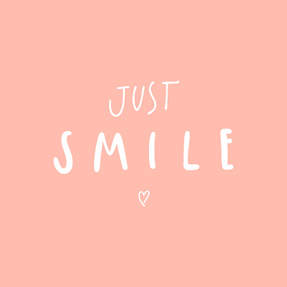 Vector handwritten quote: just smile. Design print for t shirt, pin label, badges, sticker, greeting card, banner