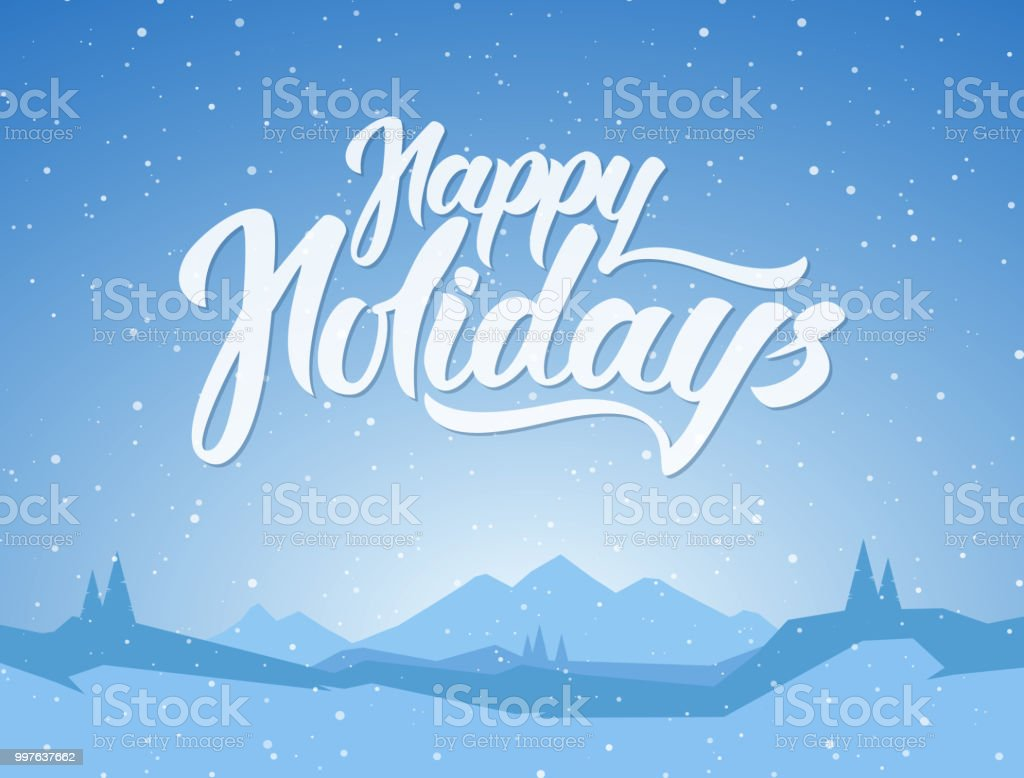 Vector illustration blue mountains winter snowy landscape with hand blue mountains winter snowy landscape with hand lettering of happy holidays royalty m4hsunfo