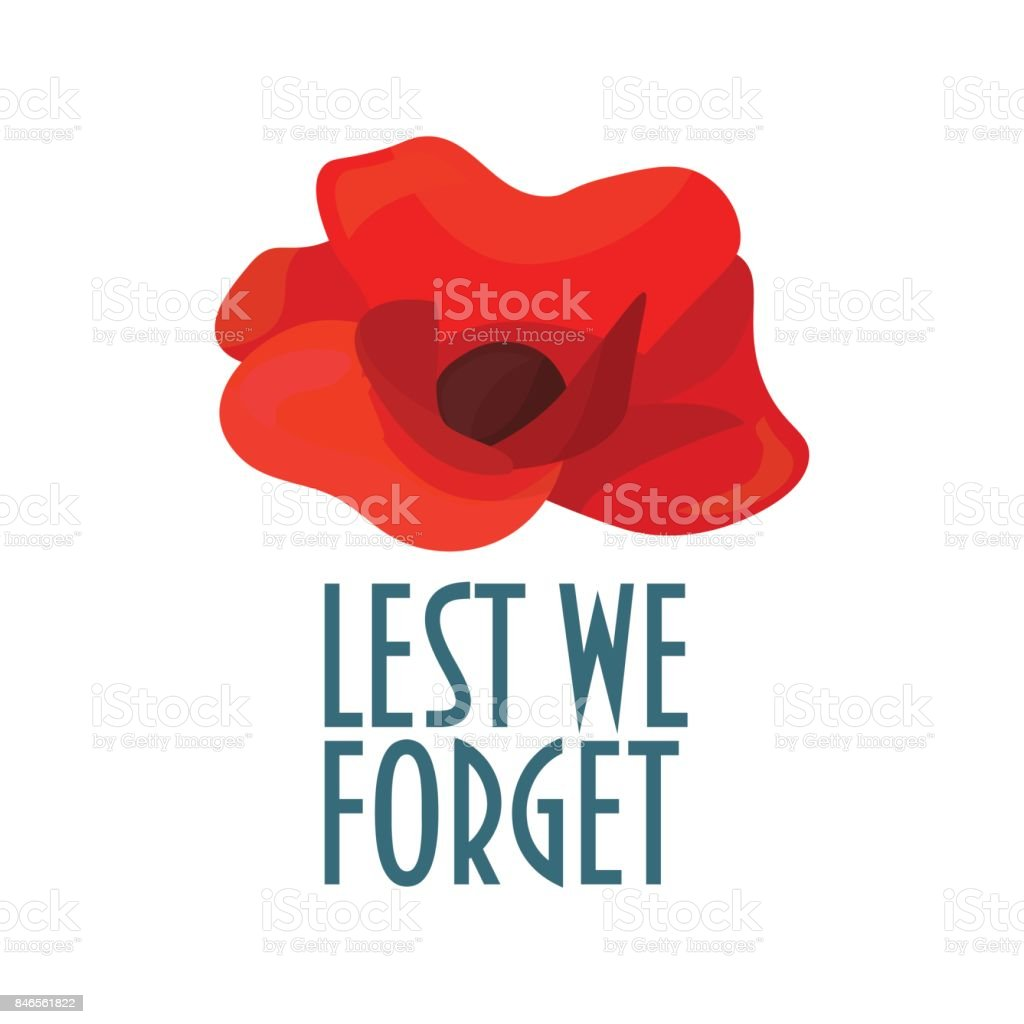 Vector illustration for Remembrance Day also known as Poppy Day or Armistice day: Minimalistic poppy flower and text Lest We Forget. vector art illustration