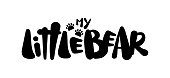 Hand drawn type lettering of My Little Bear with footprints.
