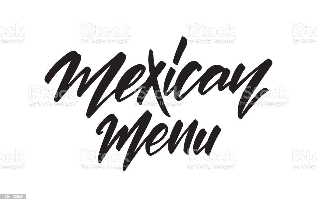 Vector illustration: Handwritten type lettering of Mexican Menu. vector art illustration